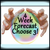 4 Week Forecast  - Choose 3 Messages!  (By Email)