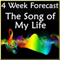 4 Week Forecast - The Song of Your Life (By Email)