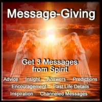 Message-Giving - 3 Messages from Spirit (By Email)