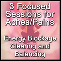 3 Focused Sessions for Aches/Pains - Distance Energy Blockage Clearing & Balancing for People