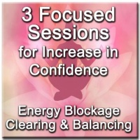 3 Focused Sessions to Increase Confidence - Distance Energy Blockage Clearing & Balancing for People