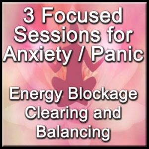 3 Focused Sessions for Anxiety/Panic - Distance Energy Blockage Clearing & Balancing for People