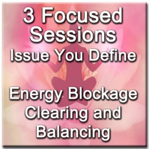 3 Focused Sessions for Issue You Define - Distance Energy Blockage Clearing & Balancing for People