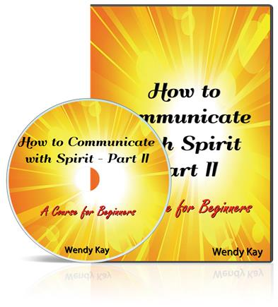 How to Communicate with Spirit - Part II