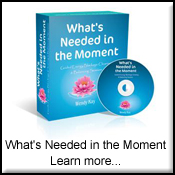 What's Needed in the Moment - Learn More