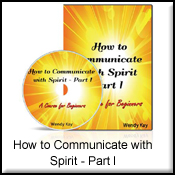 Communicate with Spirit - Part I
