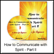 Communicate with Spirit - Part II