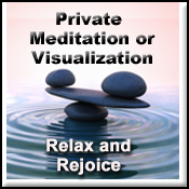 Private Guided Meditation or Visualization - Relax and Rejoice