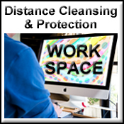 Learn more about Distance Work Space Cleansing and Protection