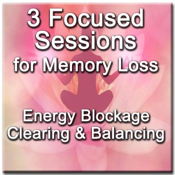 3 Focused Sessions for Memory Loss - Distance Energy Blockage Clearing & Balancing