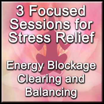 3 Focused Sessions for Stress Relief - Distance Energy Blockage Clearing & Balancing for People