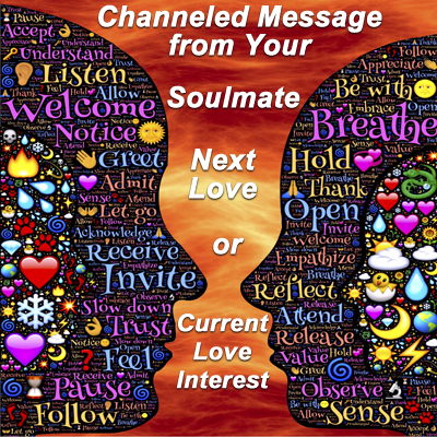 Choose from 7 Channeled Messages from your Soulmate, Next Love or Current Love Interest!