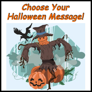 Choose Your Halloween Message! New Special