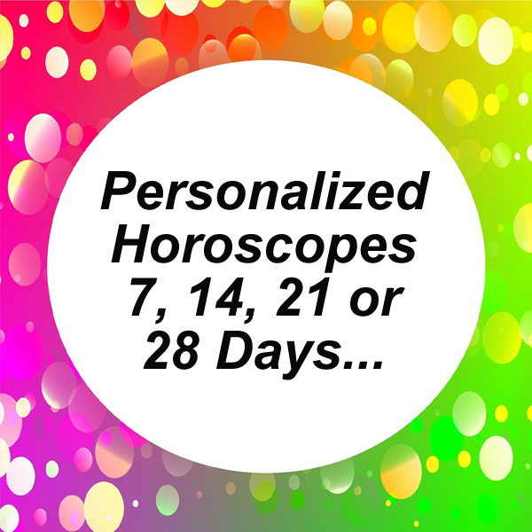 Personalized Horoscopes for 7, 14, 21 or 28 Days